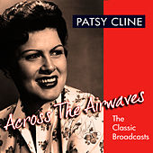 Across The Airwaves - The Classic Broadcasts by Patsy Cline