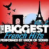 The Biggest French Hits Vol. 2 by Union Of Sound