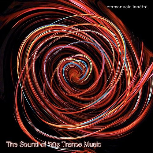 The Sound Of 90s Trance Music By Emmanuele Landini