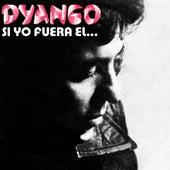 Si Yo Fuera El... by Dyango