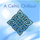 Celtic Chillout Vol. 1 by Various Artists