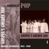 American Pop / Gospel's Golden Age, Volume 1 [1945 - 1959) de Various Artists