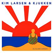 Du Glade Verden by Kim Larsen