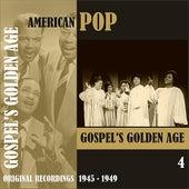 American Pop / Gospel's Golden Age, Volume 4 [1945 - 1959) by Various Artists