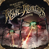 Jeff Wayne's Musical Version Of The War Of The Worlds - The New Generation de Jeff Wayne