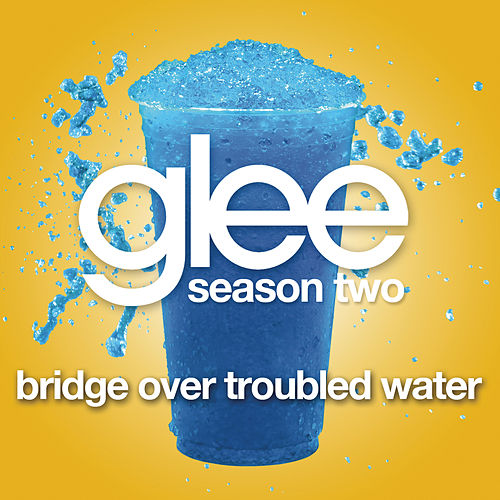 Bridge Over Troubled Water (Glee Cast Version) by Glee Cast
