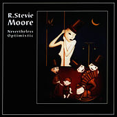Nevertheless Optimistic by R Stevie Moore