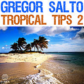 Gregor Salto - Tropical Tips 2 by Various Artists