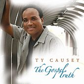 The Gospel Truth by Ty Causey
