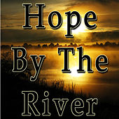 Hope By The River by Various Artists