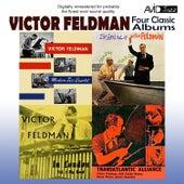 Four Classic Albums (Transatlantic Alliance / Victor Feldman Modern Jazz Quartet / The Arrival Of Victor Feldman / Victor Feldman In London Volume 2)(Digitally Remastered) by Various Artists