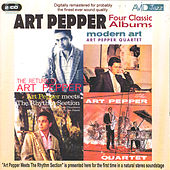Four Classic Albums (The Return Of / Modern Art / Meets The Rhythm Section / The Art Pepper Quartet) (Digitally Remastered) by Art Pepper