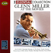 At The Movies - The Essential Collection (Digitally Remastered) by Glenn Miller