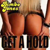 Get a Hold van Bimbo Jones