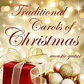 Traditional Carols of Christmas – Acoustic Guitar by Instrumental Holiday Music Artists