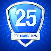 Top 25 Trance DJ's von Various Artists
