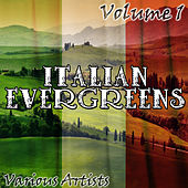 Italian Evergreens Volume 1 di Various Artists