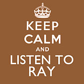 Keep Calm and Listen to Ray (Remastered) de Ray Charles