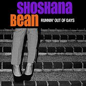 Runnin' Out of Days by Shoshana Bean