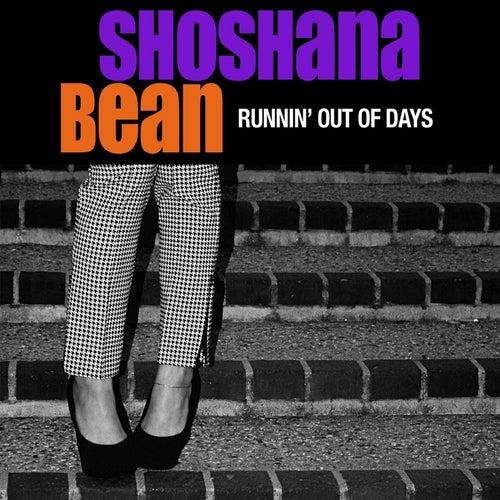 Runnin' Out of Days by Shoshana Bean