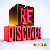 [RE]discover Carl Perkins by Carl Perkins