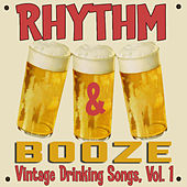 Rhythm & Booze: Vintage Drinking Songs, Vol. 1 de Various Artists