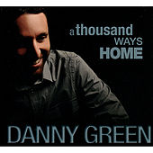A Thousand Ways Home by Danny Green