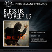 Bless Us And Keep Us (Performance Track) by John Waller