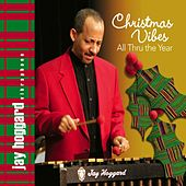Christmas Vibes All Thru the Year by Jay Hoggard