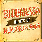 Bluegrass Roots of Mumford & Sons de Various Artists