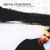 Sing Over Me Again by Danny Chambers