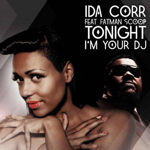 Tonight I'm Your DJ (feat. Fatman Scoop) by Ida Corr