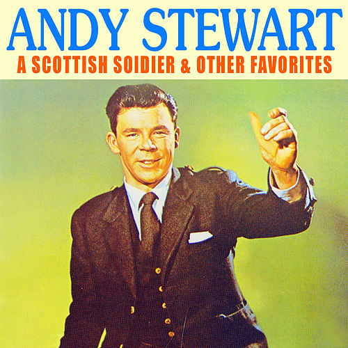 A Scottish Soldier & Other Favorites by Andy Stewart