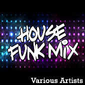 House Funk Mix by Various Artists