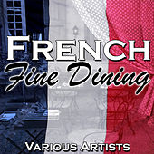 French Fine Dining by Various Artists