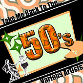 Take Me Back to The...50's de Various Artists