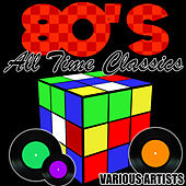 80's All Time Classics by Various Artists