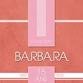 Barbara Collection 15 ans (30 chansons) de Barbara
