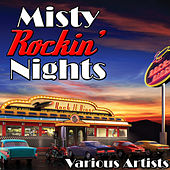 Misty Rockin' Nights by Various Artists