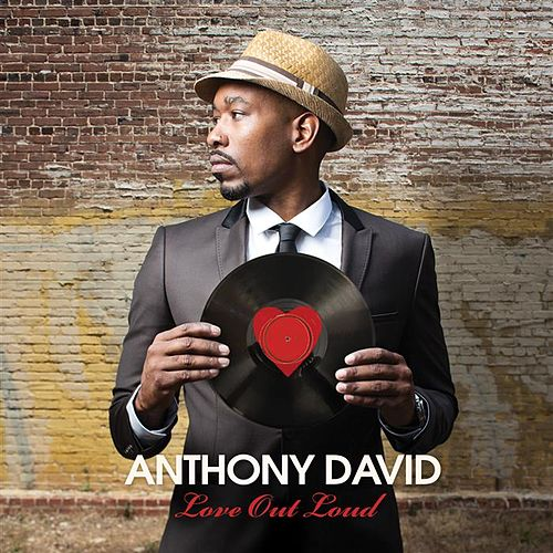 Love Out Loud by Anthony David