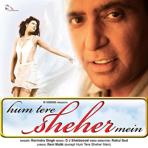 Hum Tere Sheher Mein by Ravindra Singh
