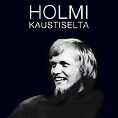 Holmi Kaustiselta by Various Artists
