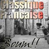 Classique Francaise - Boum!! Volume 1 von Various Artists