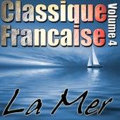 Classique Francaise - La Mer Volume 4 von Various Artists