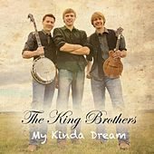 My Kinda Dream by King Brothers