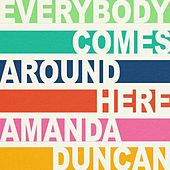 Everybody Comes Around Here by Amanda Duncan