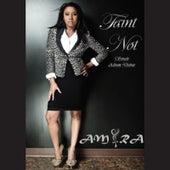 Faint Not by Amira