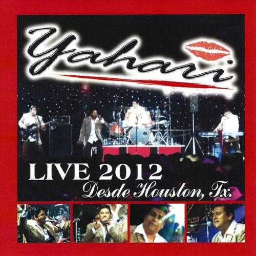 Live 2012 Desde Houston, TX by Yahari