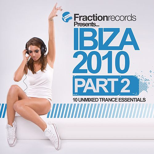 Fraction Records Presents... Ibiza 2010 - Part 2 - EP by Various Artists