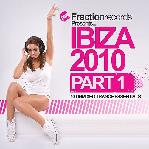 Fraction Records Presents... Ibiza 2010 - Part 1 - EP by Various Artists